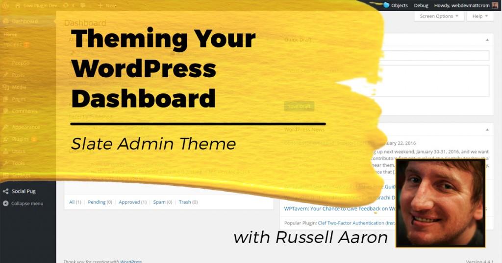 Themeing Your WordPress Dashboard with Slate Admin Theme Plugin