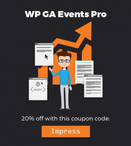 Get WP GA Events Pro for 20% off with the coupon code Impress