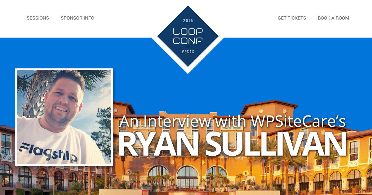 An Interview with WPSiteCare's Ryan Sullivan